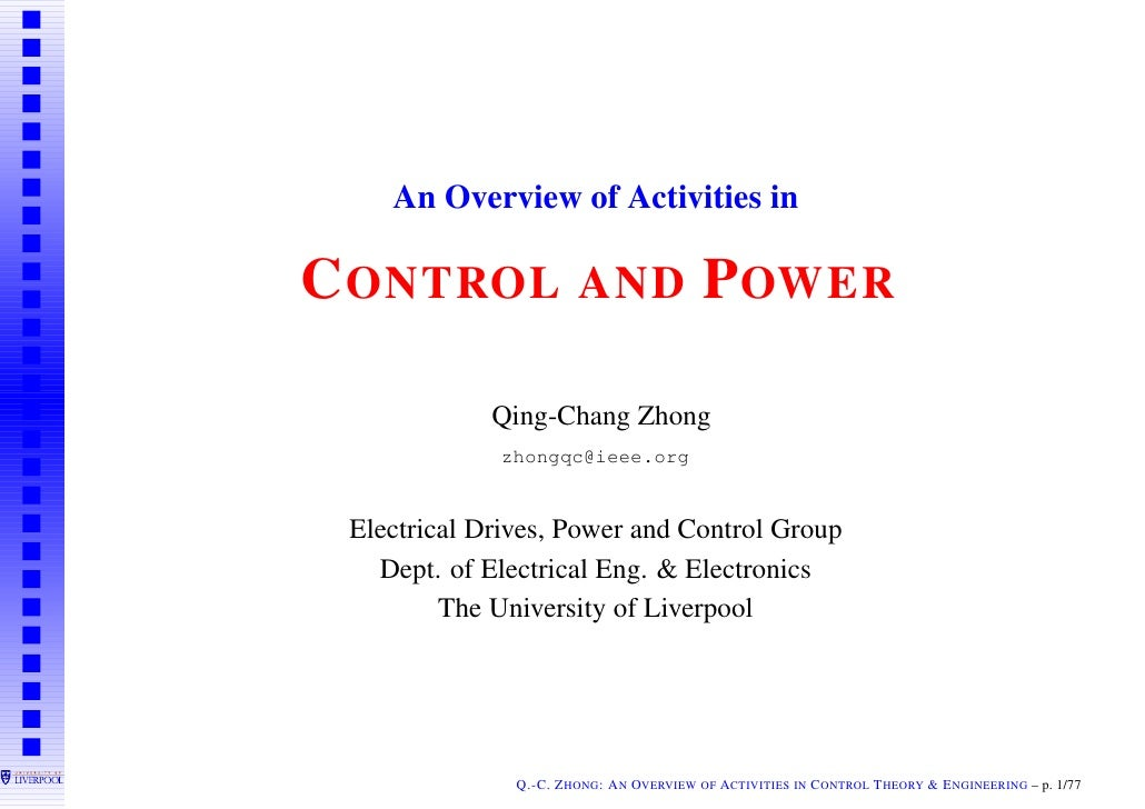 An Overview of Activities in  C ONTROL AND P OWER               Qing-Chang Zhong              zhongqc@ieee.org    Electric...