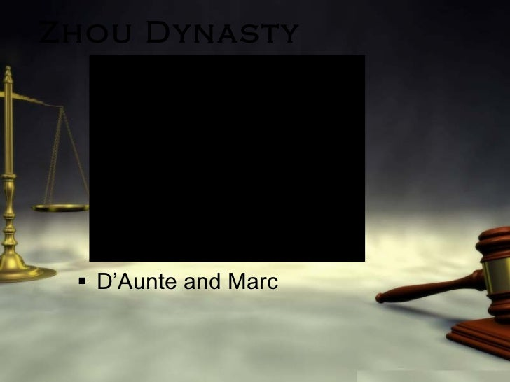 Zhou Dynasty <ul><li>D'Aunte and Marc </li></ul>