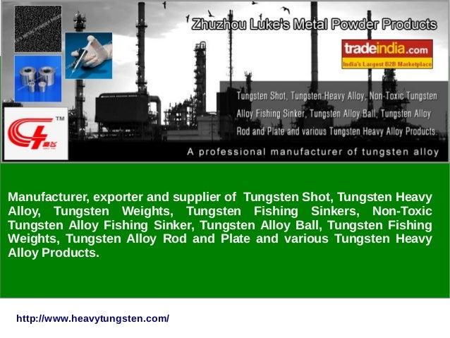 Manufacturer & Exporter of  Manufacturer, exporter and supplier of Tungsten Shot, Tungsten Heavy Alloy, Tungsten Weights, ...