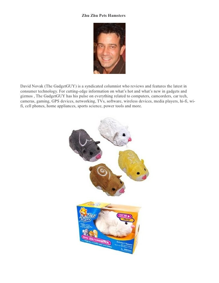 Zhu Zhu Pets Hamsters �     David Novak (The GadgetGUY) is a syndicated columnist who reviews and features the latest in c...