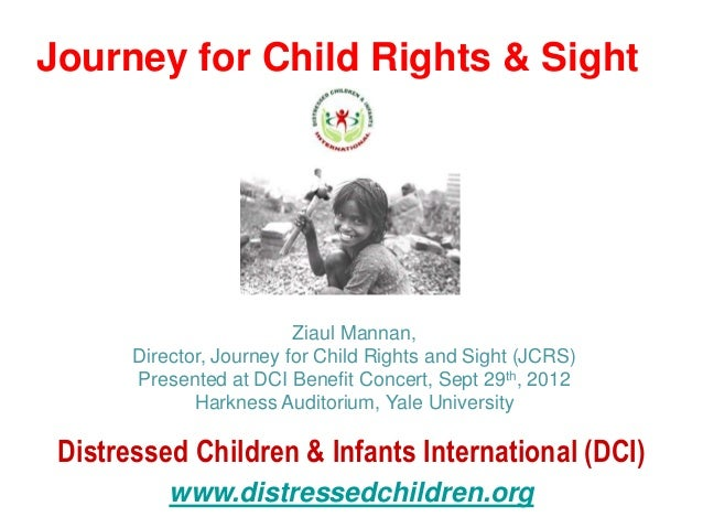 Journey for Child Rights & Sight                          Ziaul Mannan,       Director, Journey for Child Rights and Sight...