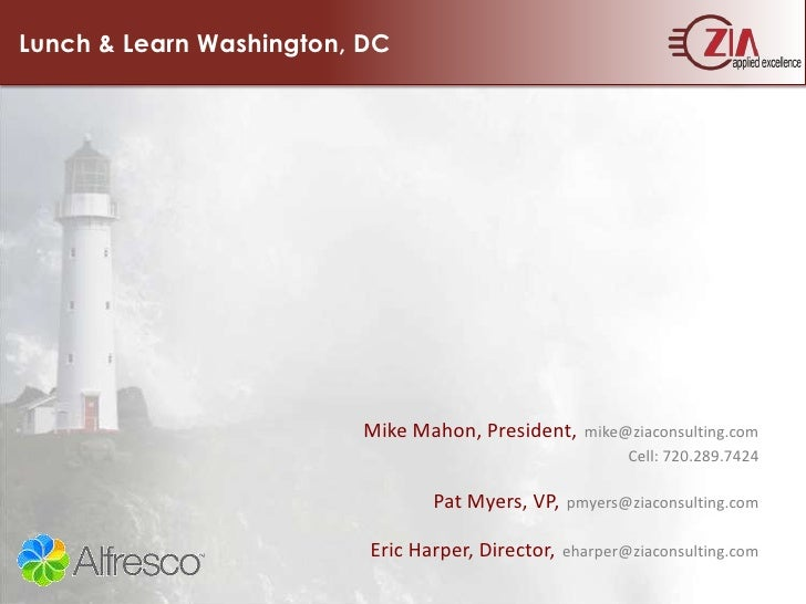 Lunch & Learn Washington, DC<br />Mike Mahon, President,mike@ziaconsulting.comCell: 720.289.7424<br />Pat Myers, VP,pmyers...