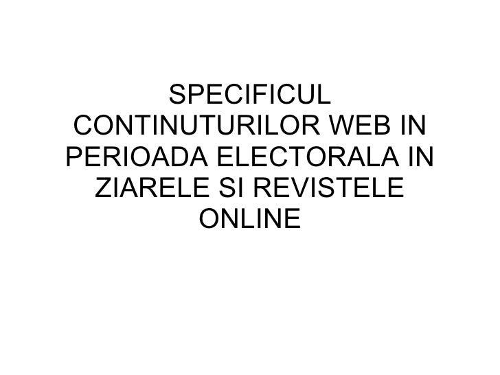 SPECIFICUL CONTINUTURILOR WEB IN PERIOADA ELECTORALA IN ZIARELE SI REVISTELE ONLINE