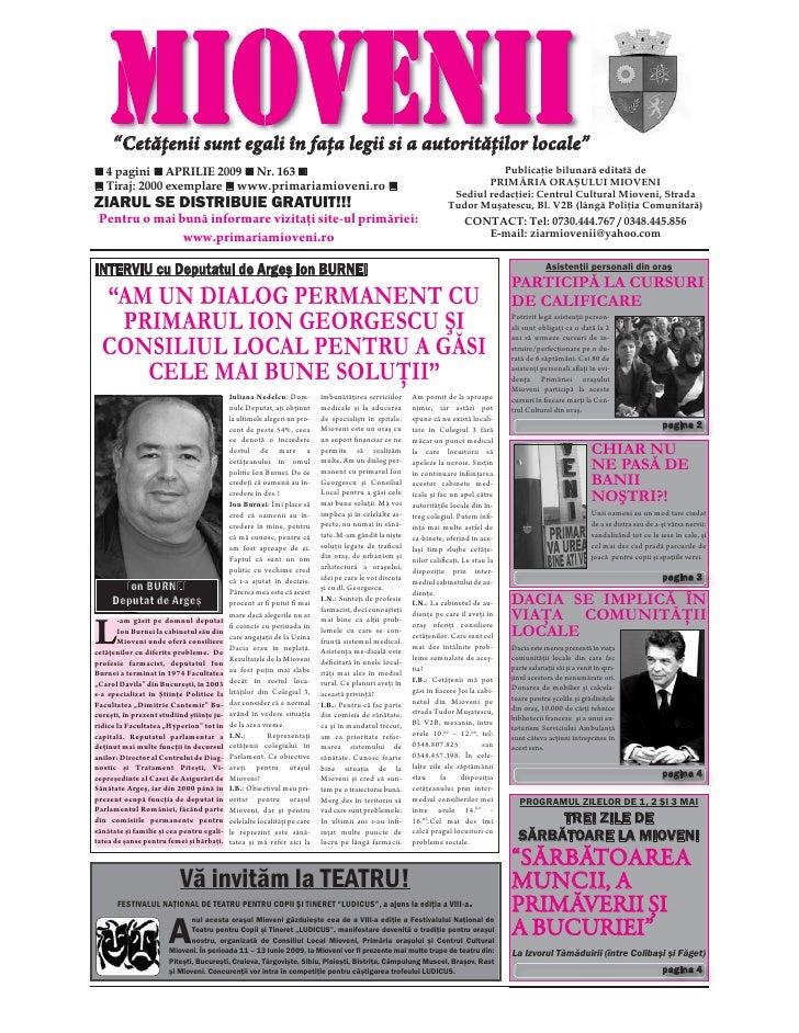 """MIOVENII      """"Cetăţenii sunt egali în faţa legii si a autorităţilor locale""""    4 pagini APRILIE 2009 Nr. 163             ..."""