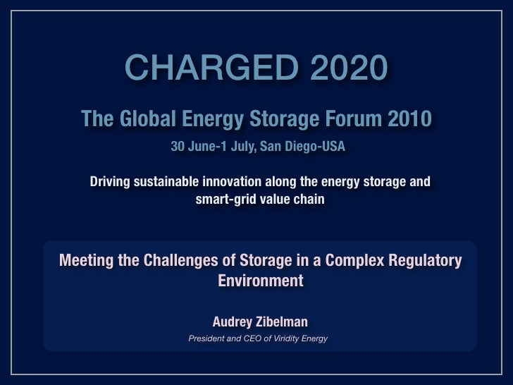 Meeting the Challenges of Storage in a Complex Regulatory Environment<br />June 2010<br />Audrey Zibelman<br />President a...