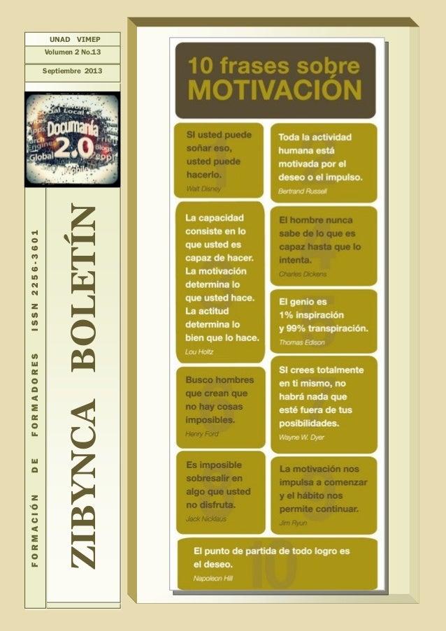 """ZIBYNCABOLETÍN FORMACIÓNDEFORMADORESISSN2256-3601 UNAD VIMEP Volumen 2 No.13 Septiembre 2013 """"."""