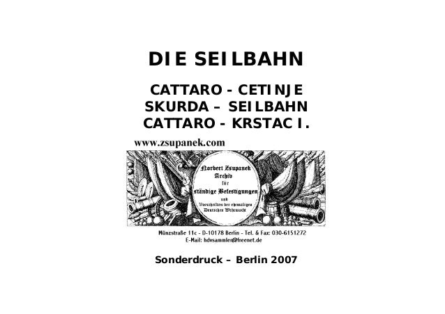 DIE SEILBAHN CATTARO - CETINJESKURDA – SEILBAHNCATTARO - KRSTAC I. Sonderdruck – Berlin 2007