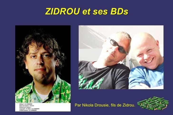 ZIDROU et ses BDs Par Nikola Drousie, fils de Zidrou.