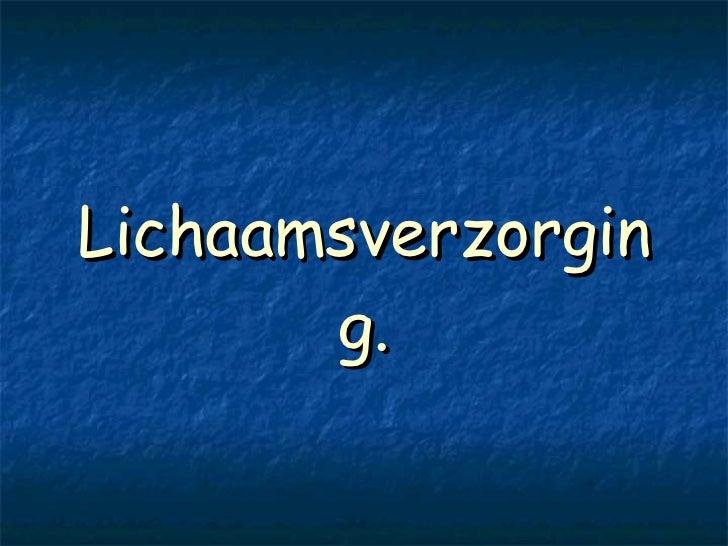Lichaamsverzorging.