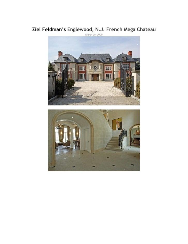 Ziel Feldman's Englewood, N.J. French Mega Chateau                     March 28, 2009