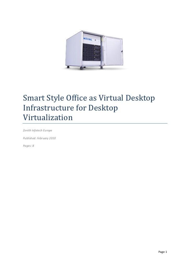 Smart Style Office as Virtual DesktopInfrastructure for DesktopVirtualizationZenith Infotech EuropePublished: February 201...