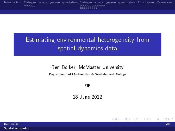 Introduction Endogenous vs exogenous: qualitative Endogenous vs exogenous: quantitative Conclusions References            ...