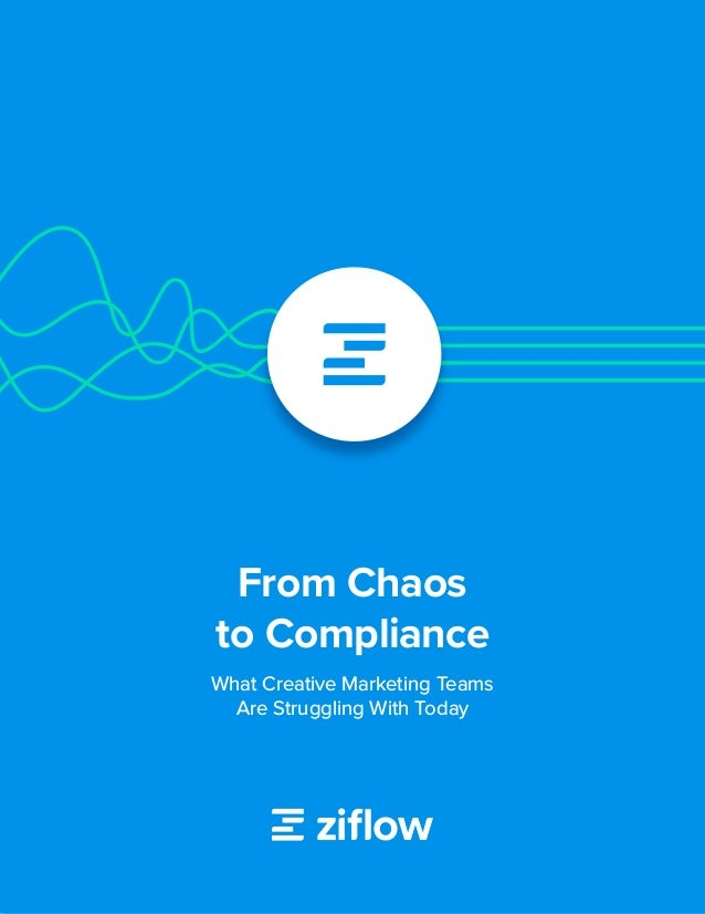 1 From Chaos to Compliance What Creative Marketing Teams Are Struggling With Today