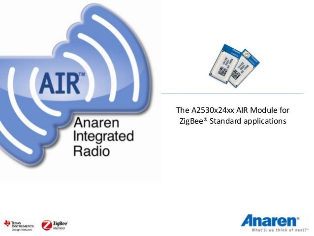 The A2530x24xx AIR Module for ZigBee® Standard applications