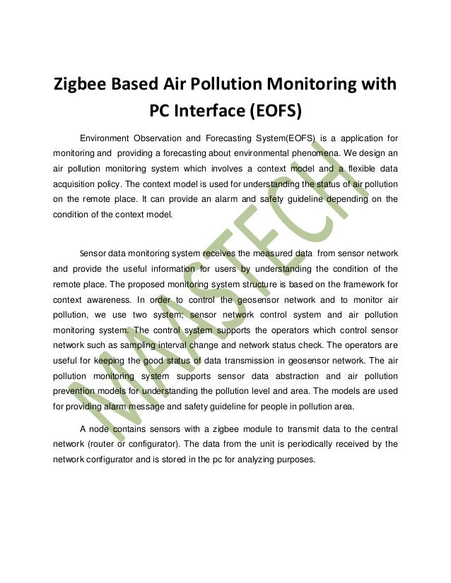 Zigbee Based Air Pollution Monitoring with PC Interface (EOFS) Environment Observation and Forecasting System(EOFS) is a a...