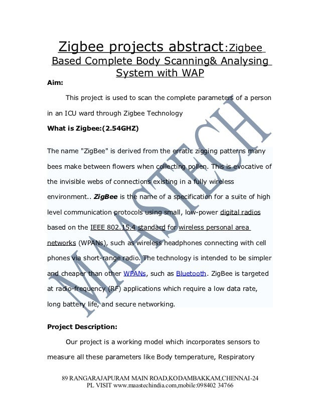 Zigbee projects abstract:Zigbee Based Complete Body Scanning& Analysing            System with WAPAim:       This project ...