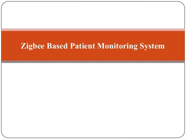 Zigbee Based Patient Monitoring System
