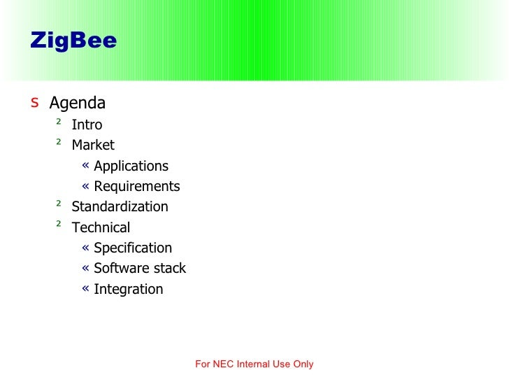 ZigBee  <ul><li>Agenda </li></ul><ul><ul><li>Intro </li></ul></ul><ul><ul><li>Market </li></ul></ul><ul><ul><ul><li>Applic...