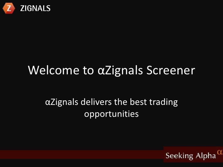 Welcome to αZignals Screener <br />αZignals delivers the best trading opportunities<br />