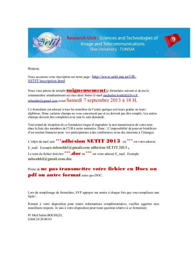 Bonjour, Nous accusons votre inscription sur notre page : http://www.setit.rnu.tn/UR-  SETIT/inscription.html  soigneuseme...