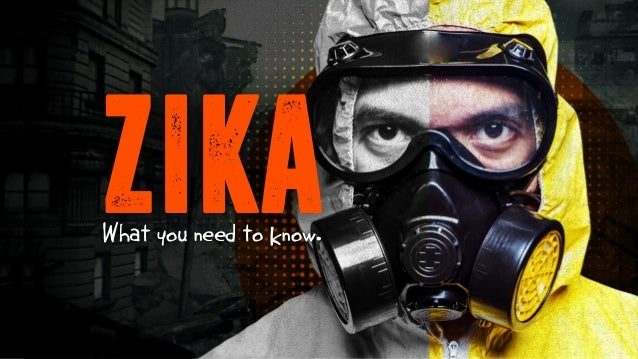 ZIKAWhat you need to know.