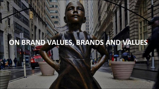 ON BRAND VALUES, BRANDS AND VALUES