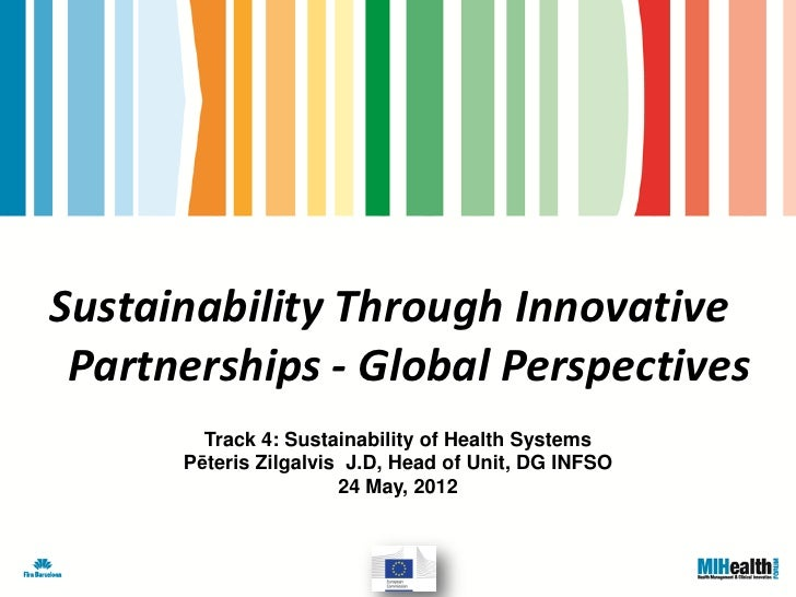 Sustainability Through Innovative Partnerships - Global Perspectives        Track 4: Sustainability of Health Systems     ...