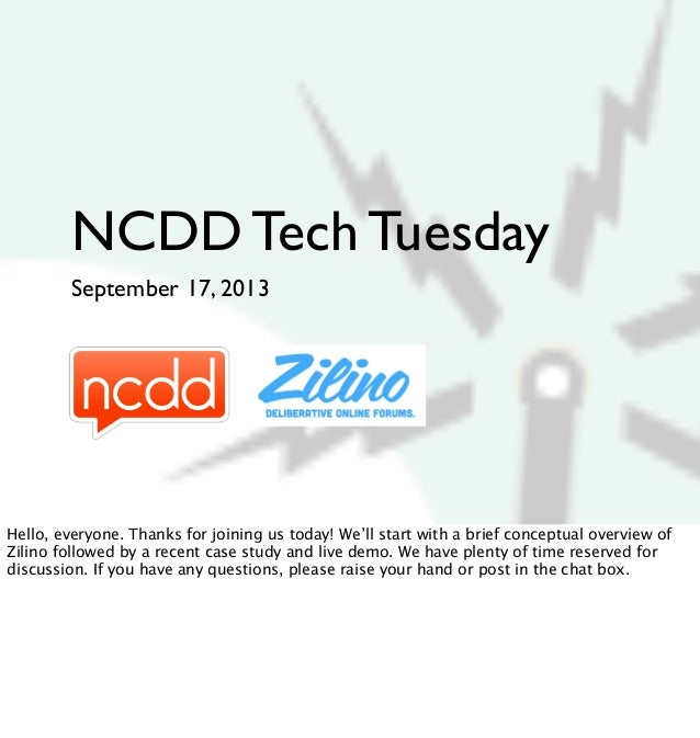 NCDD Tech Tuesday September 17, 2013 Hello, everyone. Thanks for joining us today! We'll start with a brief conceptual ove...