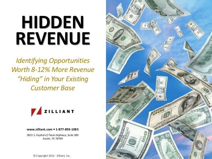 "HIDDEN REVENUE Identifying OpportunitiesWorth 8-12% More Revenue  ""Hiding"" in Your Existing      Customer Base     www.zil..."