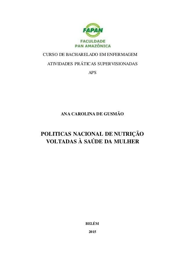 CURSO DE BACHARELADO EM ENFERMAGEM ATIVIDADES PRÁTICAS SUPERVISIONADAS APS ANA CAROLINA DE GUSMÃO POLITICAS NACIONAL DE NU...