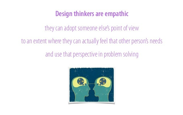 empathy means seeing the world through many different eyes  http://designthinking.ideo.com/?p=1008