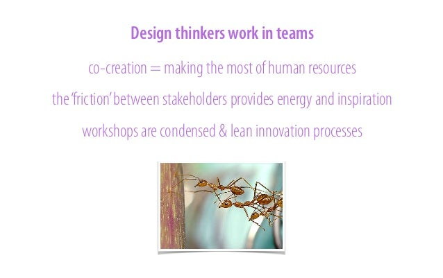 Design thinkers prototype trial and error to let problem and solution co-evolve prototypes are not answers but reframed qu...
