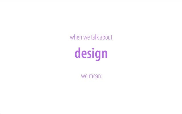 1 design as object  © 2011 Proto Partners. Confidential & Proprietary.  2 design as approach  3 design as mindset