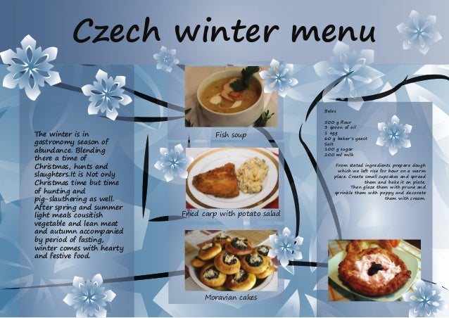 Czech winter menu Beles 500 g flour 3 spoon of oil 1 egg 60 g baker's yeast Salt 100 g sugar 200 ml milk From stated ingre...