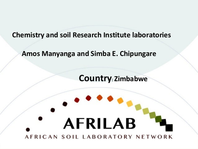 Chemistry and soil Research Institute laboratories Amos Manyanga and Simba E. Chipungare Country: Zimbabwe