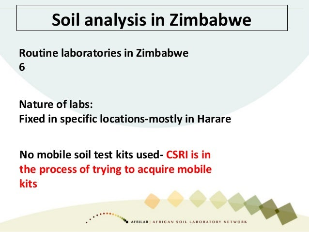 Soil analysis in Zimbabwe Routine laboratories in Zimbabwe 6 Nature of labs: Fixed in specific locations-mostly in Harare ...
