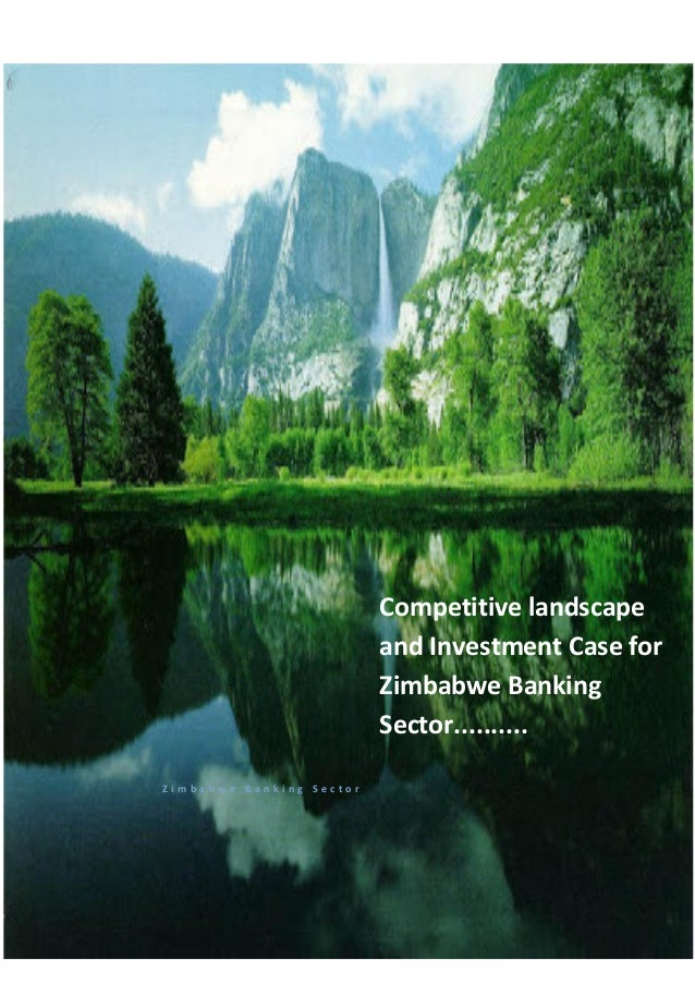 Competitive landscape and Investment Case for Zimbabwe Banking Sector.......... Zimbabwe Banking Sector
