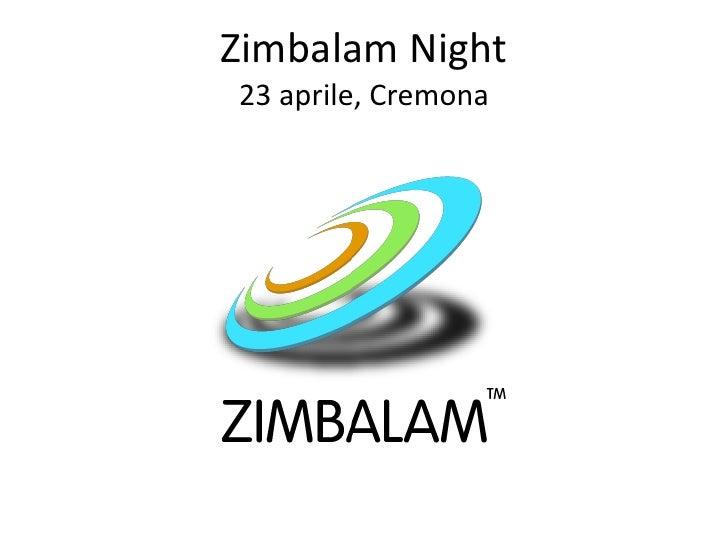 Zimbalam Night23 aprile, Cremona