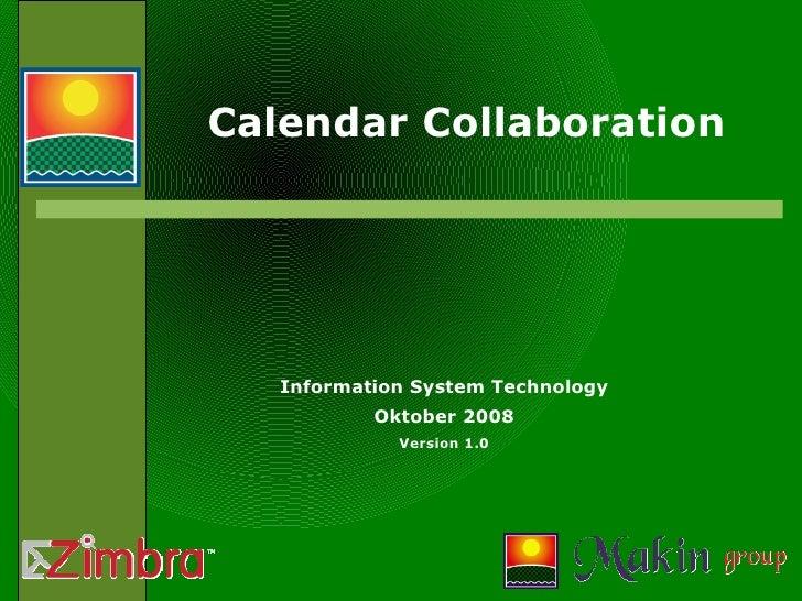 Calendar Collaboration Information System Technology Oktober 2008 Version 1.0
