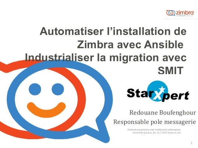 Contains proprietary and confidential information owned by Synacor, Inc. © / 2015 Synacor, Inc. Automatiser l'installation...