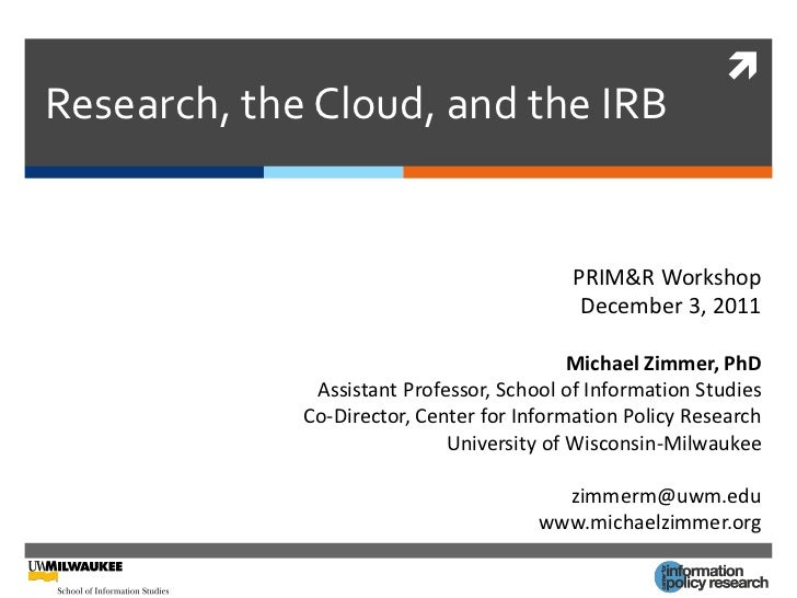 Research, the Cloud, and the IRB                                          PRIM&R Workshop                                ...