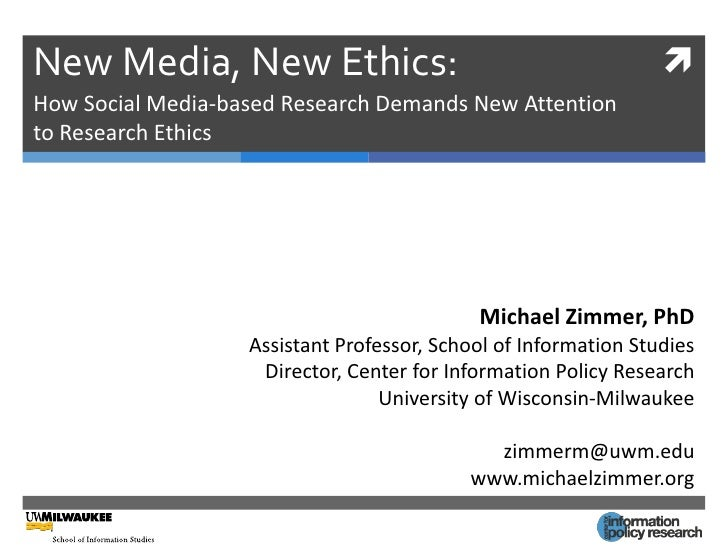 New Media, New Ethics:                                           How Social Media-based Research Demands New Attentionto ...