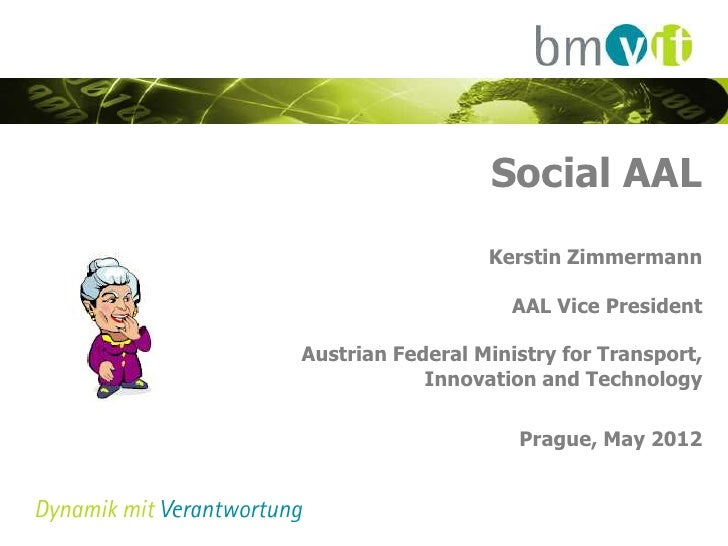 Social AAL                  Kerstin Zimmermann                     AAL Vice PresidentAustrian Federal Ministry for Transpo...