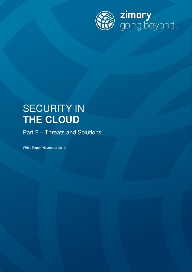 SECURITY IN THE CLOUD Part 2 – Threats and Solutions White Paper, November 2012