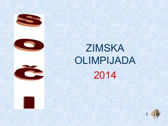 ZIMSKA OLIMPIJADA 2014 i