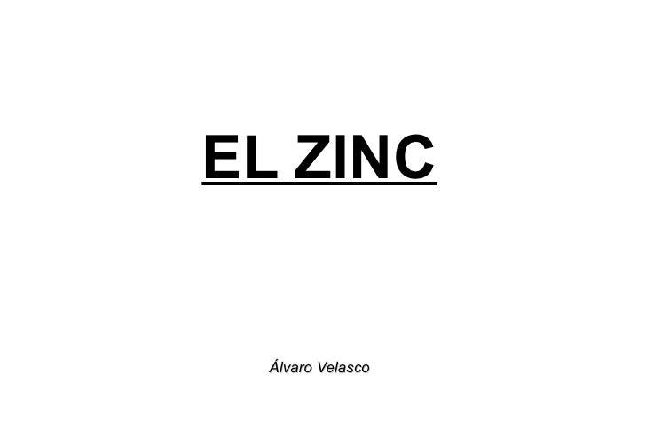 EL ZINC Álvaro Velasco