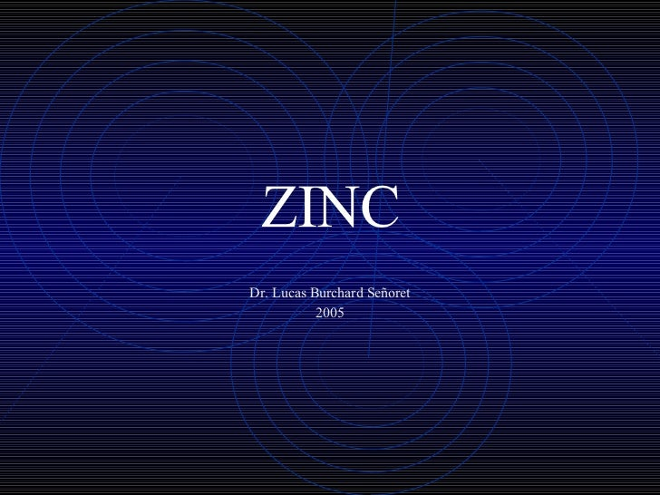 ZINC Dr. Lucas Burchard Señoret 2005