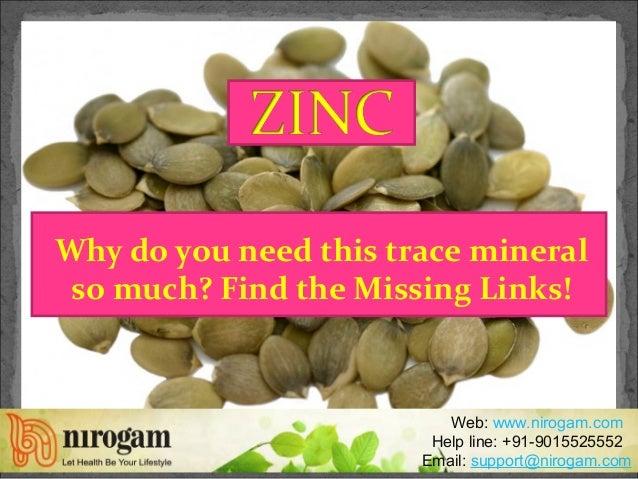 Why do you need this trace mineral so much? Find the Missing Links! Web: www.nirogam.com Help line: +91-9015525552 Email: ...