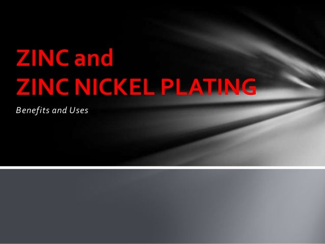 ZINC and ZINC NICKEL PLATING Benefits and Uses
