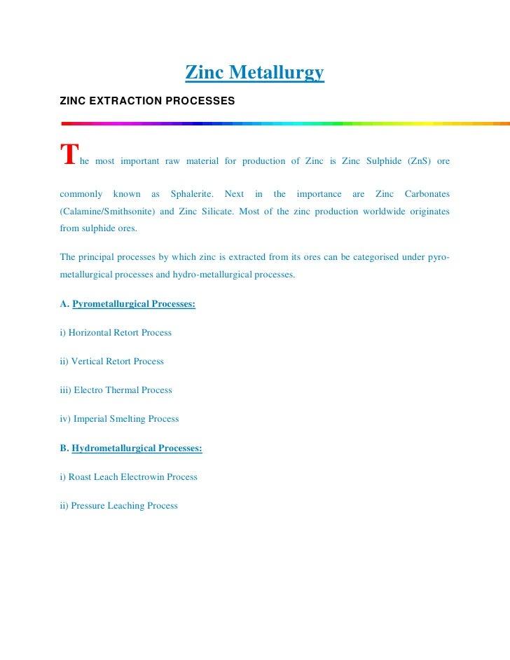 Zinc MetallurgyZINC EXTRACTION PROCESSEST    he most important raw material for production of Zinc is Zinc Sulphide (ZnS) ...